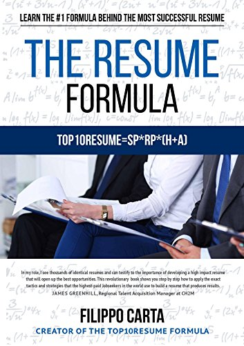 The Resume Formula: Learn the secret Formula behind the most successful Resumes