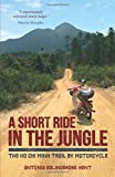 A Short Ride in the Jungle: The Ho Chi Minh Trail by Moped