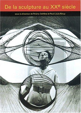 Qu'est-ce que la sculpture du XXe siècle par Dufresne