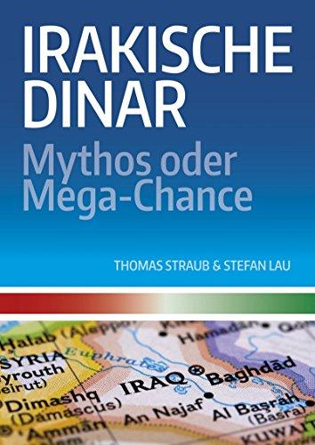 Irakische Dinar - Mythos oder Mega-Chance: Der irakische Dinar als Geldanlage