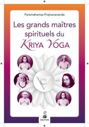 Les grands maîtres spirituels du Kriya Yoga par From Editions du Dauphin