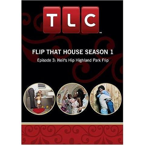 Flip That House Season 1 - Episode 3: Neil's Hip Highland Park (Highland House)