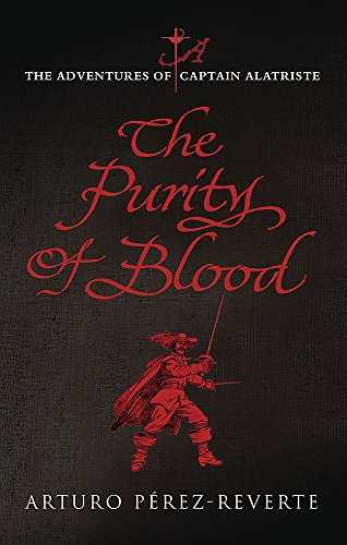 Purity of Blood: The Adventures of Captain Alatriste