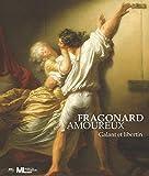 Fragonard amoureux - Galant et libertin