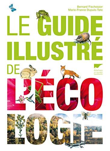 Le guide illustré de l'écologie par Bernard Fischesser