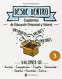 Valores (I): Desde dentro 3 (Amistad-Compañerismo-Empatía-Generosidad-Gratitus-Honestidad-Justicia)
