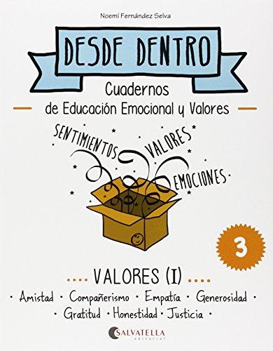 Valores (I): Desde dentro 3 (Amistad-Compañerismo-Empatía-Generosidad-Gratitus-Honestidad-Justicia) por Noemí Fernández Selva