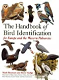 The Handbook of Bird Identification: For Europe and the Western Palearctic (Helm Identification Guides)