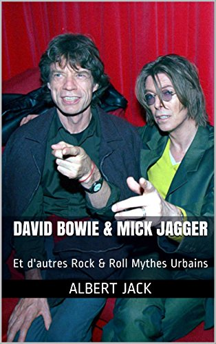 David Bowie & Mick Jagger: Et d'autres Rock & Roll Mythes Urbains (French Edition) (Keith Moon Buch)