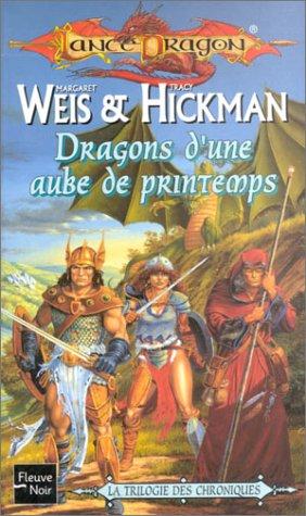La Séquence fondatrice, tome 3 : Dragons d'une aube de printemps par Margaret Weis