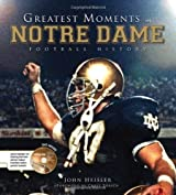 Greatest Moments in Notre Dame Football History by John Heisler (2008-08-01)