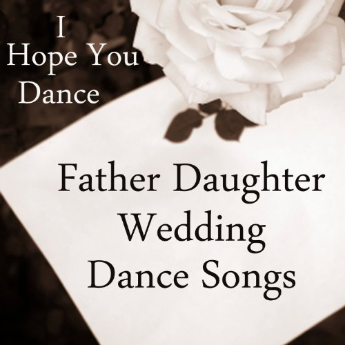 Father Daughter Wedding Dance Songs I Hope You Dance Wedding Music Players Amazonfr