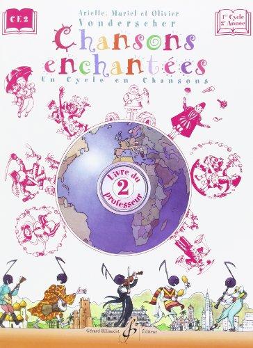 Chansons Enchantees Volume 2 - Livre du Professeur par Vonderscher Arielle