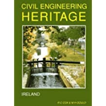 Civil Engineering Heritage: Ireland (Civil Engineering Heritage Series)