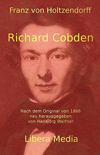 Richard Cobden: Kommentierte Ausgabe (Libera Media 16)
