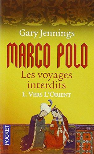 Marco Polo, les voyages interdits, Tome 1 : Vers l'Orient