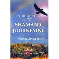 Introduction to Shamanic Journeying