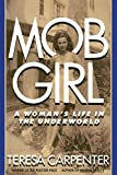 Mob Girl: A Woman's Life in the Underworld by Teresa Carpenter (19-Jul-2014) Paperback
