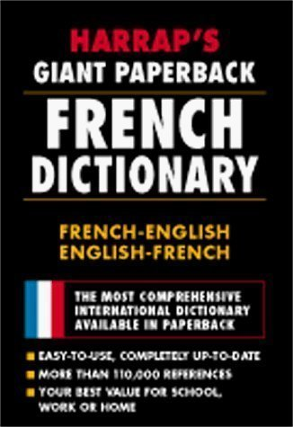Harrap's Giant Paperback French Dictionary by Chambers Harrap Publishers Ltd. published by John Wiley & Sons (1998)