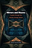 Mirrors and Mazes: a guide through the climate debate