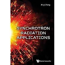 Synchrotron Radiation Applications (Biophysics Biological and Medi)