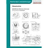 Wasserturbine, über 2600 Seiten (DIN A4) Ideen und Zeichnungen