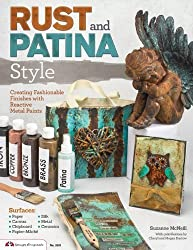 Rust and Patina Style: Creating Fashionable Finishes with Reactive Metal Paints by Suzanne McNeill (2014-01-01)