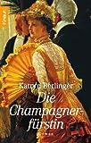 Die Champagnerfürstin - Katryn Berlinger
