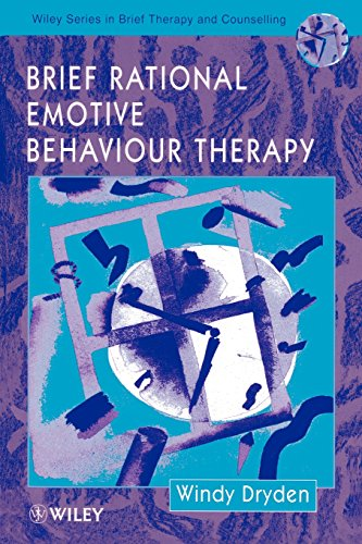 Brief Rational Emotive Behaviour Therapy (Wiley Series in Brief Therapy & Counselling)