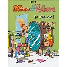 Nino et Rebecca, tome 1 : Tu t'es vue ?