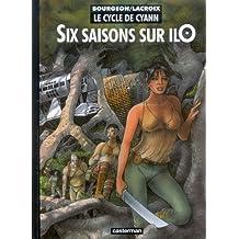 Le Cycle de Cyann, tome 2 : Six saisons sur IlO