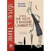 C'era due volte il barone Lamberto (Italian Edition)