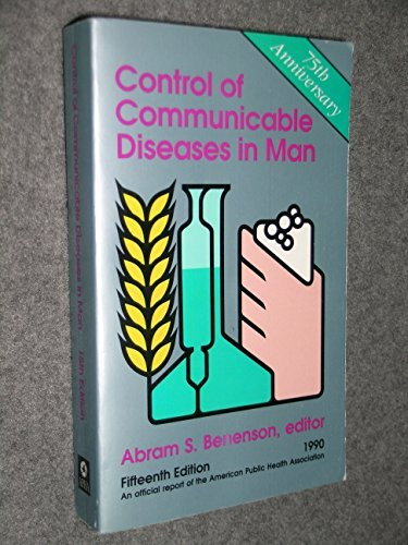 Control of Communicable Diseases in Man. by Abram S. (Editor) Beneson (1990-08-02)