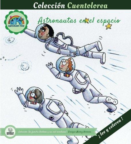 Cuentolorea: Astronautas en el espacio (Colección Cuentolorea: Lee y colorea) por Enrique Muñoz Herrera