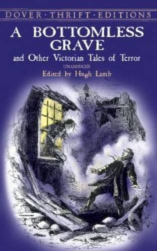 A Bottomless Grave: and Other Victorian Tales of Terror (Dover Thrift Editions) por Hugh Lamb