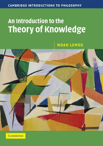 An Intro to the Theory of Knowledge (Cambridge Introductions to Philosophy) por Noah Lemos
