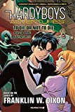 To Die Or Not To Die? Hardy Boys Adventures (graphic novel)
