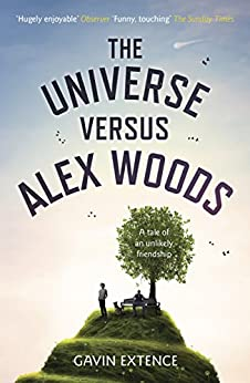 The Universe versus Alex Woods by [Extence, Gavin]