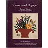 Dimensional Applique: Baskets, Blooms, and Baltimore Borders (Baltimore Beauties & Beyond) by Elly Sienkiewicz (1993-12-02)