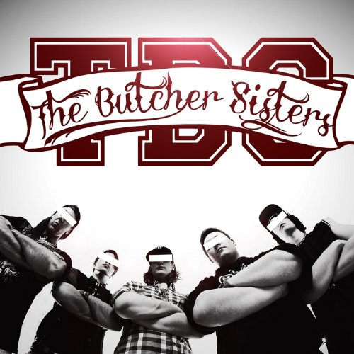 The Butcher Sisters [Explicit]