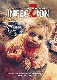 InfecZióN: Crónicas de una infección par Garragorri Koldo