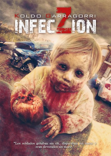 InfecZióN: Crónicas de una infección. ¡NUEVA EDICIÓN, CORREGIDA Y AUMENTADA! por Garragorri Koldo