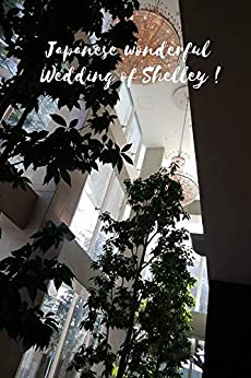 Japanese wonderful wedding of Shelley!Ⅱ (English Edition) di [ICHIKAWA, SHELLEY]