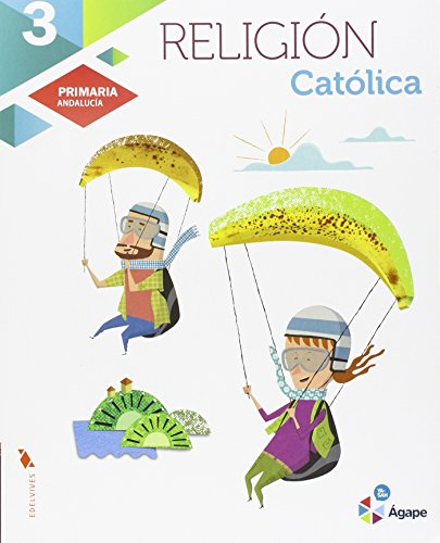 Religión católica 3º Primaria - Andalucia (Ágape) - 9788414001493