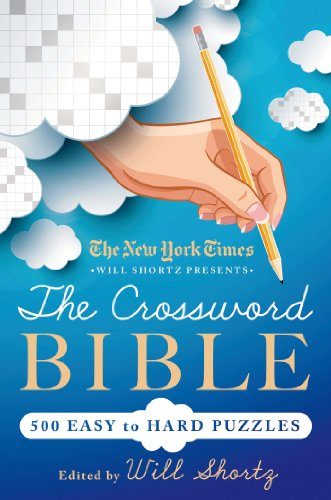 The New York Times Will Shortz Presents the Crossword Bible: 500 Easy to Hard Puzzles