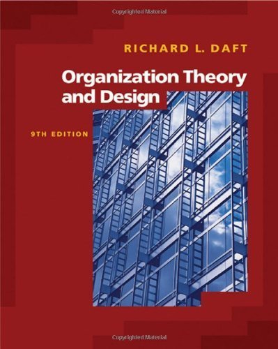 Organization Theory and Design (with InfoTrac) (Available Titles CengageNOW) by Richard L. Daft (2006-01-26)