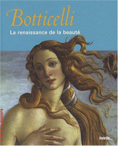 Botticelli : La renaissance de la beaut