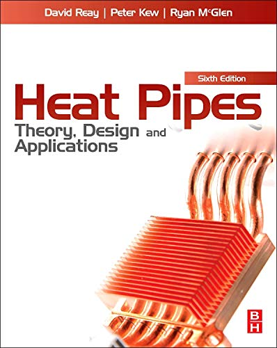 Heat Pipes: Theory, Design and Applications por David Reay