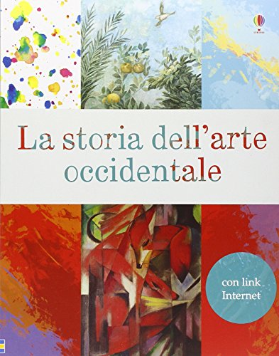 La storia dell'arte occidentale. Ediz. illustrata
