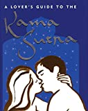 A Lover's Guide To The Kama Sutra (Mini Books)